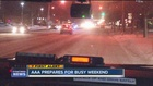 Winter Weather: AAA prepares for busy weekend