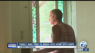 Family: Man with knife tried breaking into house