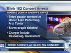 3 arrested, 7 ticketed at Blink 182 concert