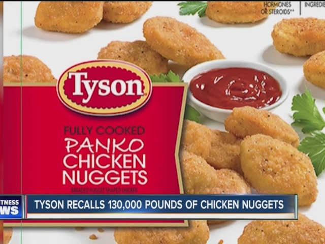 Tyson recalling chicken nugget products