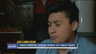 Undocumented worker speaks out about ICE raids
