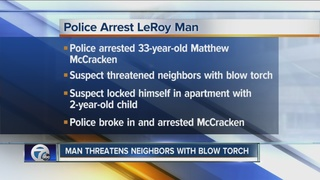 Man accused of making threat with blow torch