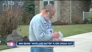 "Man explains his ""white lives matter"" flyers"