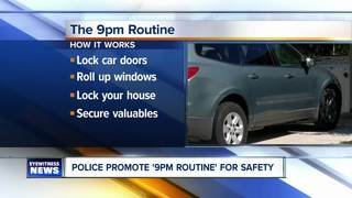 Police promote '9 p.m. routine' for safety