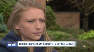 Lining streets to say goodbye to Officer Lehner