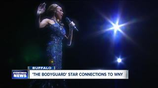 'The Bodyguard' star and her connections to WNY