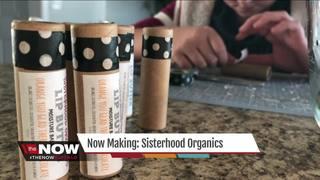 Now Making: Sisterhood Organics